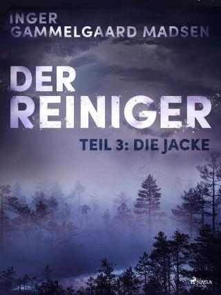 Inger Gammelgaard Madsen: Der Reiniger: Die Jacke - Teil 3