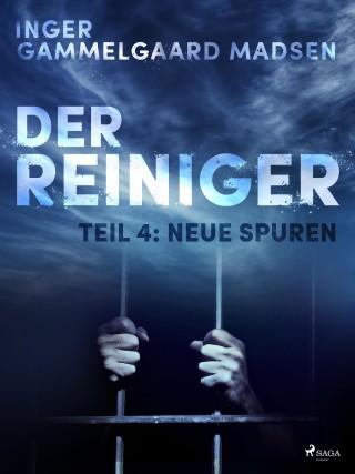 Inger Gammelgaard Madsen: Der Reiniger: Neue Spuren - Teil 4