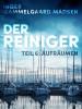 Inger Gammelgaard Madsen: Der Reiniger: Aufräumen - Teil 6