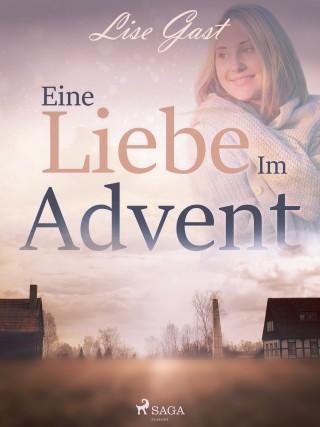 Lise Gast: Eine Liebe im Advent