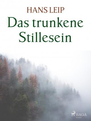 Hans Leip: Das trunkene Stillesein