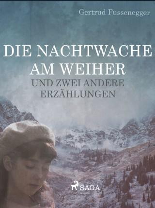 Gertrud Fussenegger: Die Nachtwache am Weiher und zwei andere Erzählungen