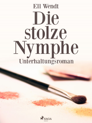 Ell Wendt: Die stolze Nymphe