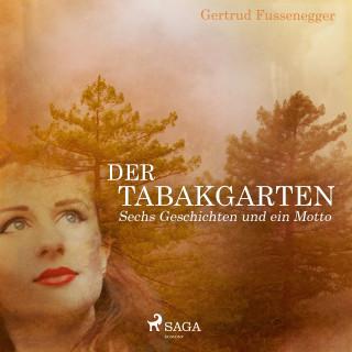 Gertrud Fussenegger: Der Tabakgarten - Sechs Geschichten und ein Motto