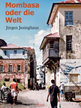 Jürgen Jesinghaus: Mombasa