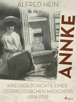 Alfred Hein: Annke - Kriegsgeschichte eines ostpreussischen Mädchens (1914-1918)