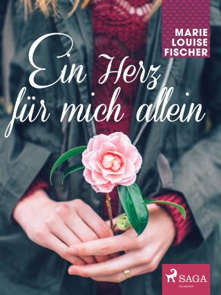 Marie Louise Fischer: Ein Herz für mich allein