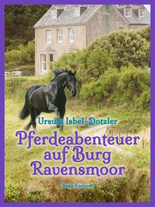 Ursula Isbel-Dotzler: Pferdeabenteuer auf Burg Ravensmoor