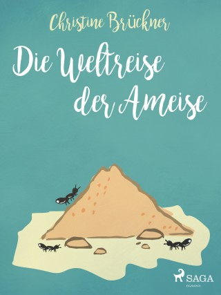 Christine Brückner: Die Weltreise der Ameise