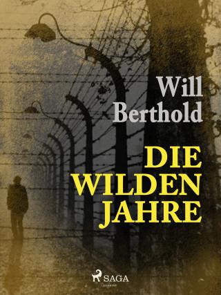 Will Berthold: Die wilden Jahre
