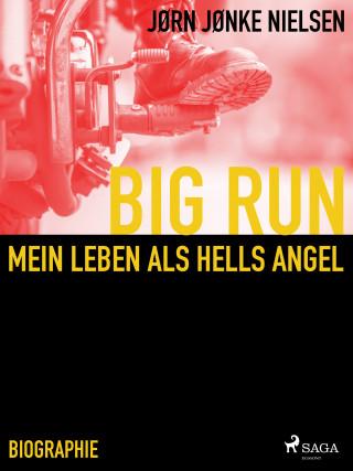 Jørn Jønke Nielsen: Big Run - mein Leben als Hells Angel