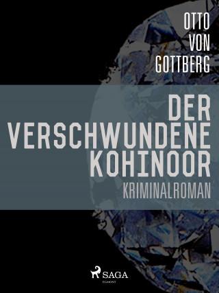 Otto von Gottberg: Der verschwundene Kohinoor