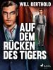 Will Berthold: Auf dem Rücken des Tigers