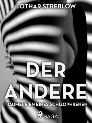 Lothar Streblow: Der Andere - Träumereien eines Schizophrenen