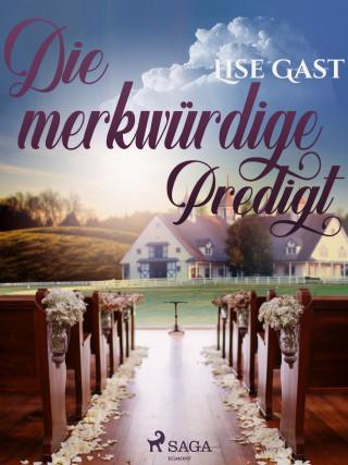 Lise Gast: Die merkwürdige Predigt