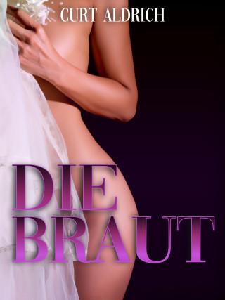 Curt Aldrich: Die Braut