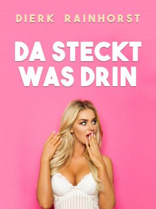 Dierk Rainhorst: Da steckt was drin