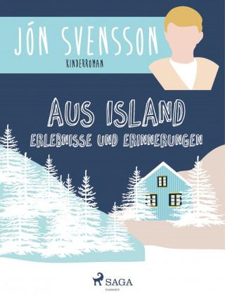 Jón Svensson: Aus Island: Erlebnisse und Erinnerungen