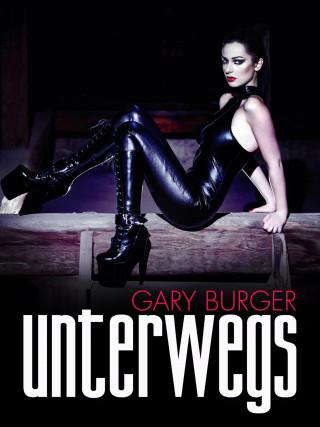 Gary Burger: Unterwegs
