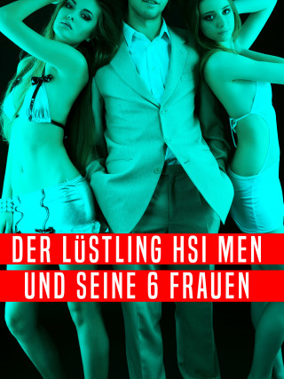 Anonym: Der Lüstling Hsi Men und seine 6 Frauen