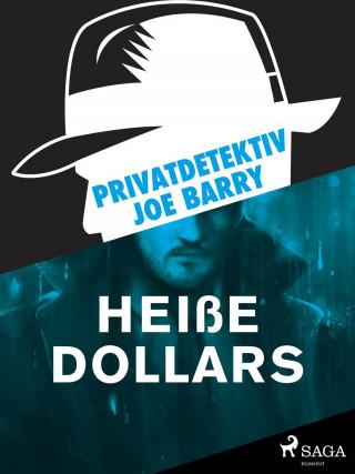Joe Barry: Privatdetektiv Joe Barry - Heiße Dollars