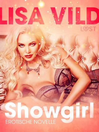 Lisa Vild: Showgirl: Erotische Novelle