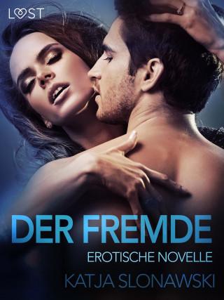 Katja Slonawski: Der Fremde: Erotische Novelle