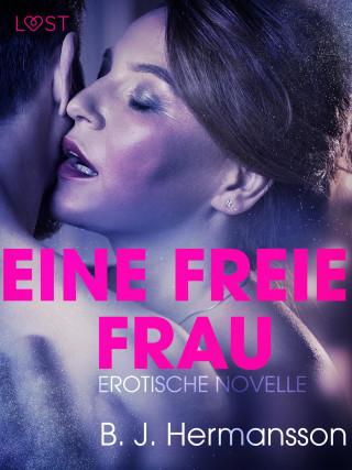 B. J. Hermansson: Eine freie Frau: Erotische Novelle