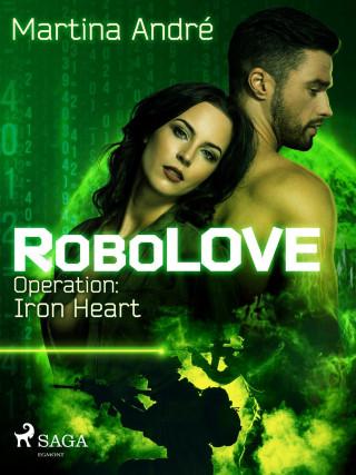 Martina André: RoboLOVE #1 - Operation: Iron Heart