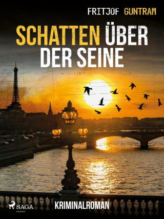 Fritjof Guntram: Schatten über der Seine - Kriminalroman