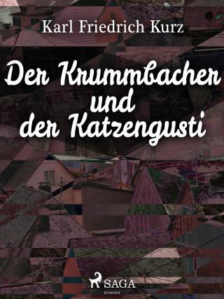 Karl Friedrich Kurz: Der Krummbacher und der Katzengusti