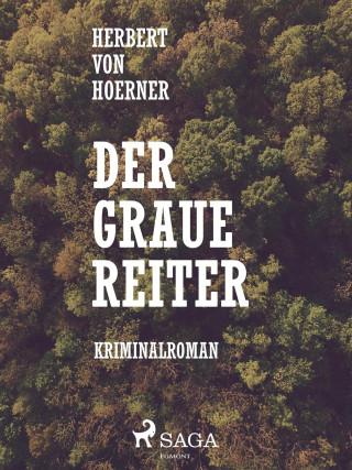 Herbert Von Hoerner: Der graue Reiter