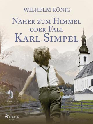Wilhelm König: Näher zum Himmel oder Fall Karl Simpel