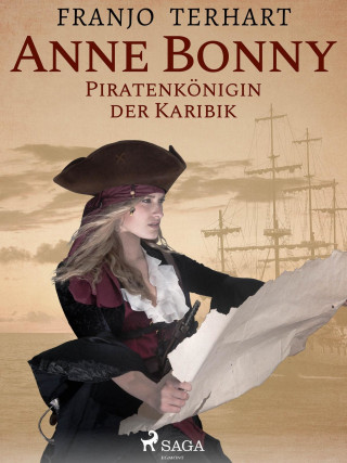 Franjo Terhart: Anne Bonny - Piratenkönigin der Karibik