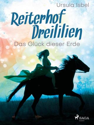 Ursula Isbel: Reiterhof Dreililien 1 - Das Glück dieser Erde