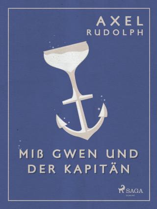 Axel Rudolph: Miß Gwen und der Kapitän