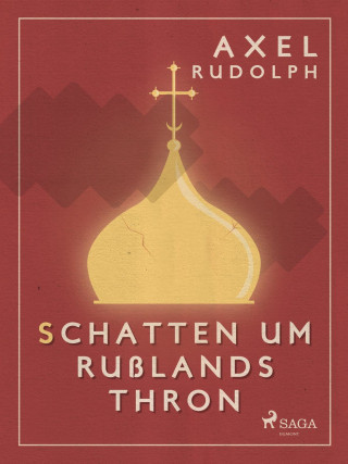 Axel Rudolph: Schatten um Rußlands Thron