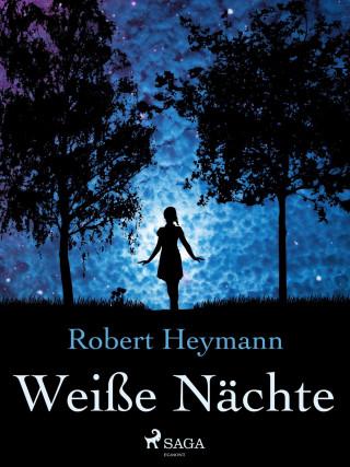 Robert Heymann: Weiße Nächte