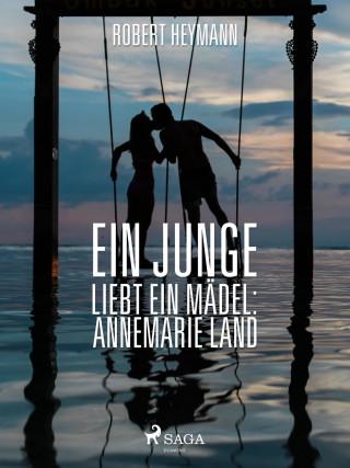 Robert Heymann: Ein Junge liebt ein Mädel: Annemarie Land