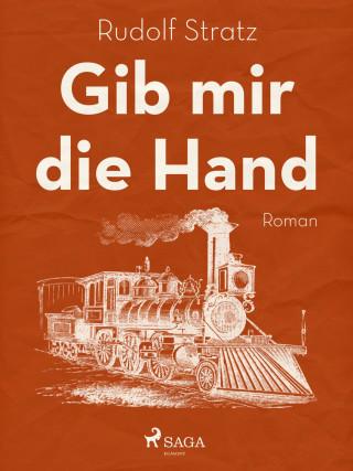 Rudolf Stratz: Gib mir die Hand
