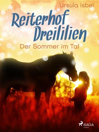 Ursula Isbel: Reiterhof Dreililien 4 - Der Sommer im Tal