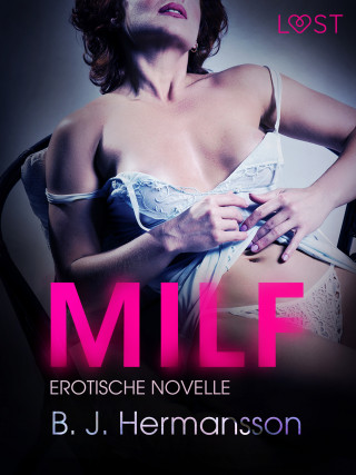 B. J. Hermansson: MILF: Erotische Novelle
