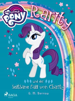 G. M. Berrow: My Little Pony - Rarity und der seltsame Fall von Charity