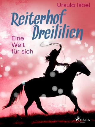 Ursula Isbel: Reiterhof Dreililien 6 - Eine Welt für sich
