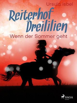 Ursula Isbel: Reiterhof Dreililien 8 - Wenn der Sommer geht