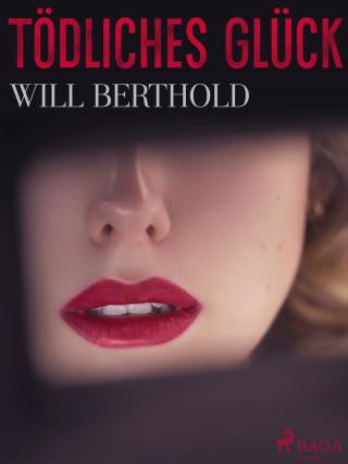 Will Berthold: Tödliches Glück