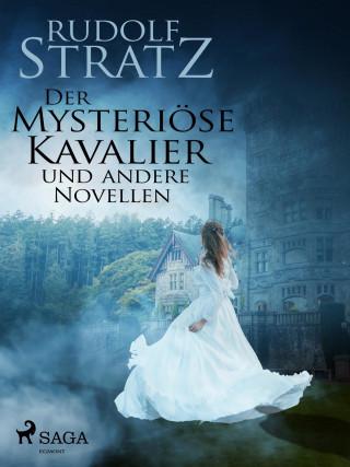 Rudolf Stratz: Der mysteriöse Kavalier und andere Novellen