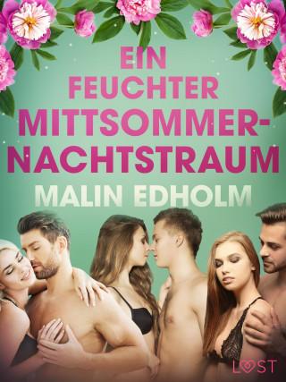 Malin Edholm: Ein feuchter Mittsommernachtstraum: Erotische Novelle