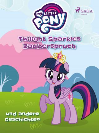 Diverse: My Little Pony - Twilight Sparkles Zauberspruch und andere Geschichten