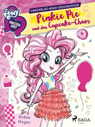 Arden Hayes: My Little Pony - Equestria Girls - Pinkie Pie und das Cupcake-Chaos